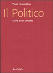 Il politico. Storia di un concetto
