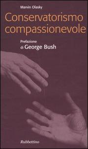 Libro Conservatorismo compassionevole Marvin Olasky
