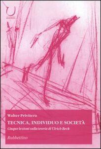 Tecnica, individuo e società. Cinque lezioni sulla teoria di Ulrich Beck
