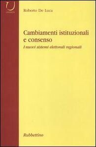 Cambiamenti istituzionali e consenso. I nuovi sistemi elettorali regionali