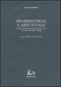 Drammaturgia e arte totale. L'avanguardia internazionale. Autori, teorie, opere