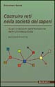 Costruire reti nella società dei saperi. Quasi un rapporto sulla formazione nel Friuli Venezia Giulia