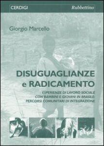Disuguaglianze e radicamento. Esperienze di lavoro sociale con bambini e giovani in Brasile: percorsi comunitari di integrazione