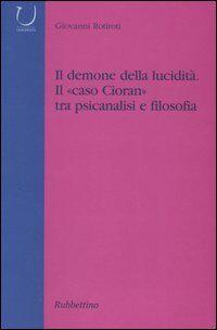 Il demone della lucidità. Il «caso Cioran» tra psicanalisi e filosofia