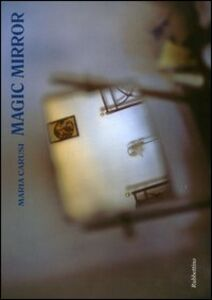 Magic mirror. Ediz. italiana e inglese