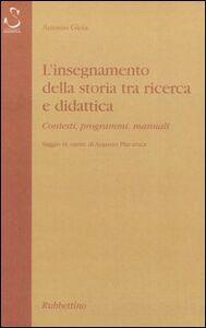L' insegnamento della storia tra ricerca e didattica. Contesti, programmi, manuali. Saggio in onore di Augusto Placanica
