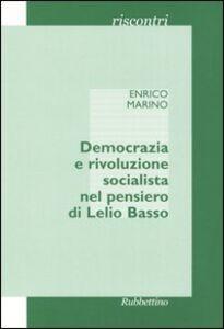 Democrazia e rivoluzione socialista nel pensiero di Lelio Basso