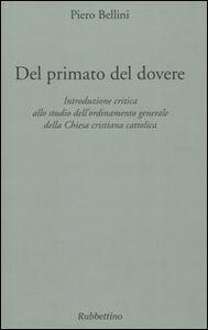 Del primato del dovere. Introduzione critica allo studio dell'ordinamento generale della Chiesa cristiana cattolica