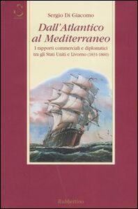 Dall'Atlantico al Mediterraneo. I rapporti commerciali e diplomatici tra gli Stati Uniti e Livorno (1831-1860)
