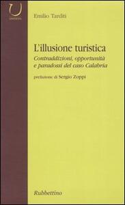 L' illusione turistica. Contraddizioni, opportunità e paradossi del caso Calabria