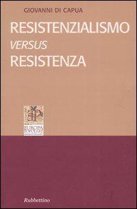 Resistenzialismo versus Resistenza