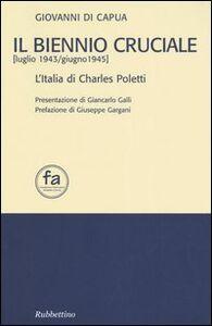 Il biennio cruciale (luglio 1943-giugno 1945). L'Italia di Charles Poletti