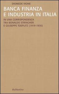 Banca finanza e industria in Italia. In una corrispondenza tra Bonaldo Stringher e Giuseppe Toeplitz (1919-1930)