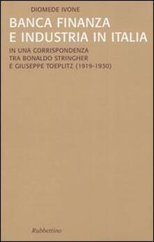 Ipabsantonioabatetrino.it Banca finanza e industria in Italia. In una corrispondenza tra Bonaldo Stringher e Giuseppe Toeplitz (1919-1930) Image