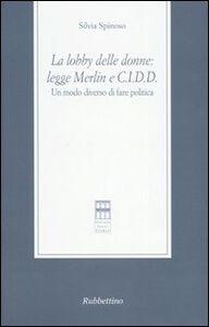 La lobby delle donne: Legge Merlin e C.I.D.D. Un modo diverso di fare politica