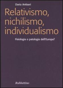 Tegliowinterrun.it Relativismo, nichilismo, individualismo. Fisiologia o patologia dell'Europa? Image