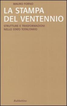 La stampa del Ventennio. Strutture e trasformazioni nello stato totalitario.pdf
