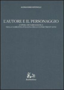 L' autore e il personaggio. L'opera metabiografica nella narrativa italiana degli ultimi trent'anni
