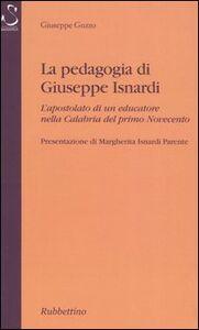 La pedagogia di Giuseppe Isnardi. L'apostolato di un educatore nella Calabria del primo Novecento