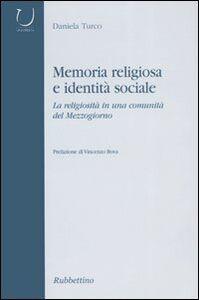 Memoria religiosa e identità sociale. La religiosità in una comunità del Mezzogiorno