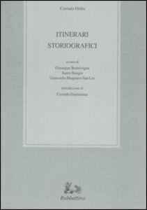 Foto Cover di Itinerari storiografici, Libro di Corrado Dollo, edito da Rubbettino