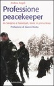 Professione peacekeeper. Da Sarajevo a Nassiriyah, storie in prima linea