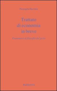 Trattato di economia in breve. Frammenti di filosofia del gesto - Dacrema Pierangelo - wuz.it