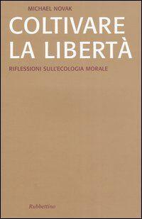 Coltivare la libertà. Riflessioni sull'ecologia morale
