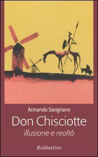 Don Chisciotte. Illusione e realtà