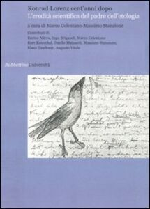 Libro Konrad Lorenz cent'anni dopo. L'eredità scientifica del padre dell'etologia