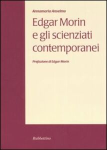 Edgar Morin e gli scienziati contemporanei
