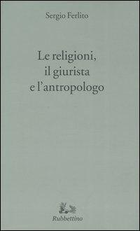 Le religioni, il giurista e l'antropologo