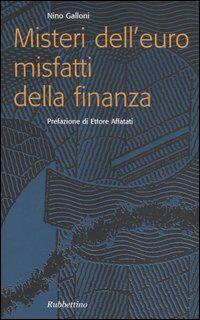 Misteri dell'euro misfatti della finanza