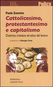 Cattolicesimo, protestantesimo e capitalismo. Dottrina cristiana ed etica del lavoro