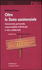 Oltre lo stato assistenziale. Autonomia personale, responsabilità individuale e vera solidarietà