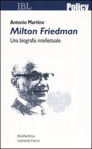 Milton Friedman. Una biografia intellettuale - Antonio Martino - copertina