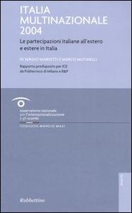 Libro Italia multinazionale 2004. Le partecipazioni italiane all'estero e estere in Italia Sergio Mariotti , Marco Mutinelli