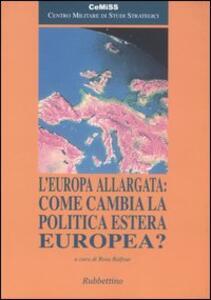 L' Europa allargata: come cambia la politica estera europea?