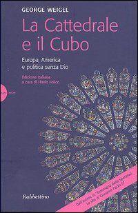 La cattedrale e il cubo. Europa, America e politica senza Dio