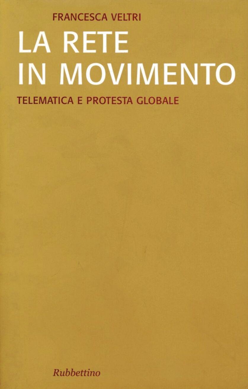 La rete in movimento: telematica e protesta globale