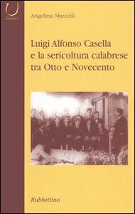 Luigi Alfonso Casella e la sericoltura calabrese tra Otto e Novecento