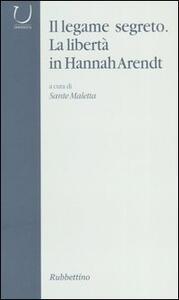 Il legame segreto. La libertà in Hannah Arendt