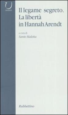 Il legame segreto. La libertà in Hannah Arendt.pdf