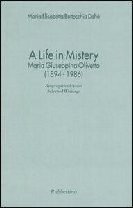 A life in mistery. Maria Giuseppina Olivetto (1894-1986)