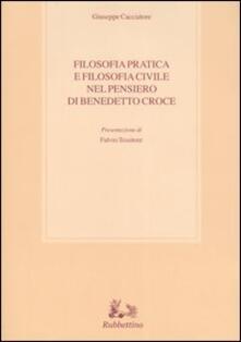 Lpgcsostenible.es Filosofia pratica e filosofia civile nel pensiero di Benedetto Croce Image