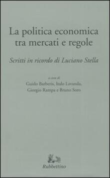 Rallydeicolliscaligeri.it La politica tra mercati e regole. Scritti in ricordo di Luciano Stella Image