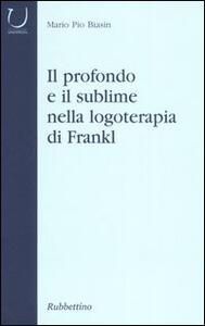 Il profondo e il sublime nella logoterapia di Frankl