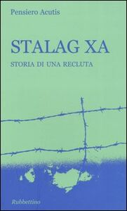 Stalag XA. Storia di una recluta
