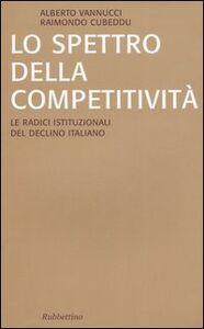 Lo spettro della competitività. Le radici istituzionali del declino italiano