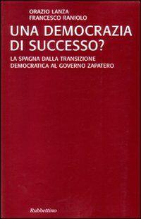 Una democrazia di successo? La Spagna dalla transizione democratica al governo Zapatero